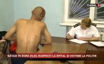 BĂTAIE ÎN ZORII ZILEI; SUSPECȚI LA SPITAL ȘI VICTIME LA POLIŢIE